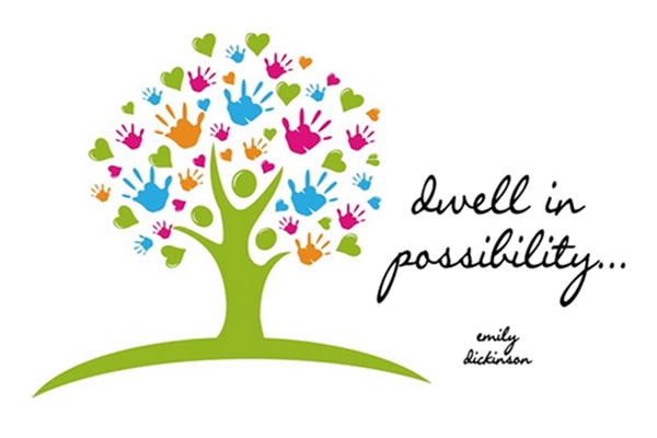 Dwell in possibility...  ~ Emily Dickinson