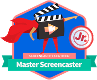 Screencastify Master the Screencast Jr. Badge
