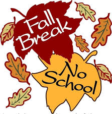 Fall Break~October 12-15th: No school on Friday, October 12th and Monday, October 15th